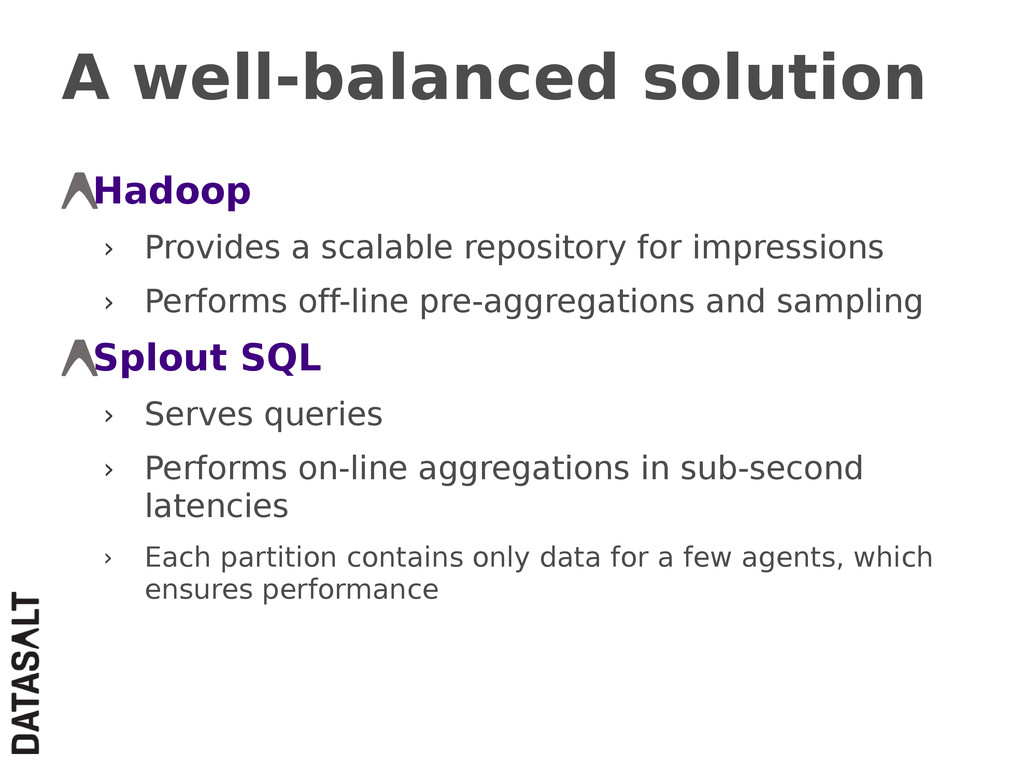 A well-balanced solution Hadoop › Provides a sc...
