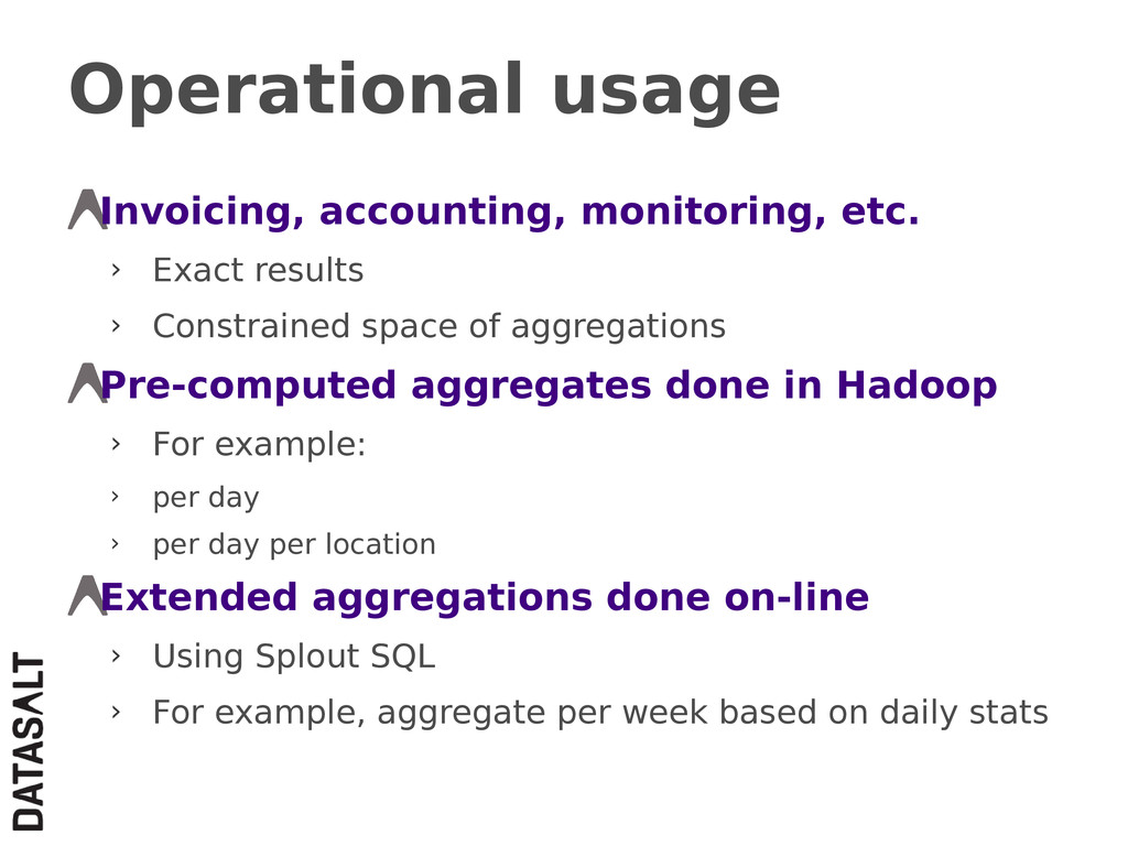 Operational usage Invoicing, accounting, monito...
