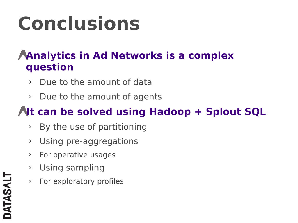 Conclusions Analytics in Ad Networks is a compl...