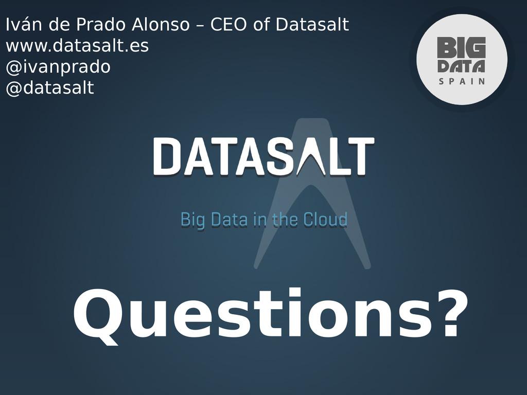 Questions? Iván de Prado Alonso – CEO of Datasa...