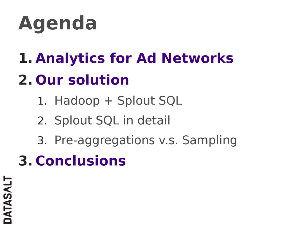 Agenda 1. Analytics for Ad Networks 2. Our solu...