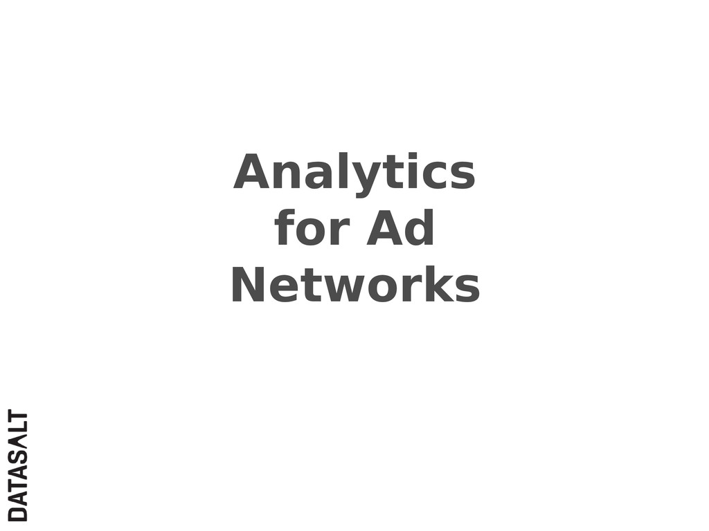 Analytics for Ad Networks