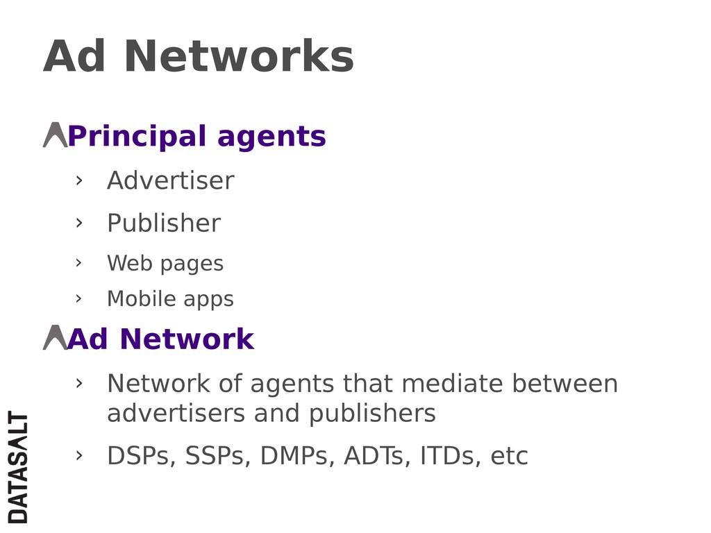 Ad Networks Principal agents › Advertiser › Pub...
