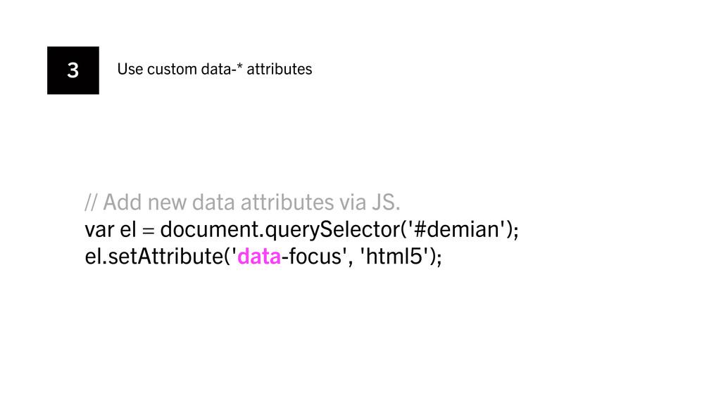 3 Use custom data-* attributes // Add new data ...