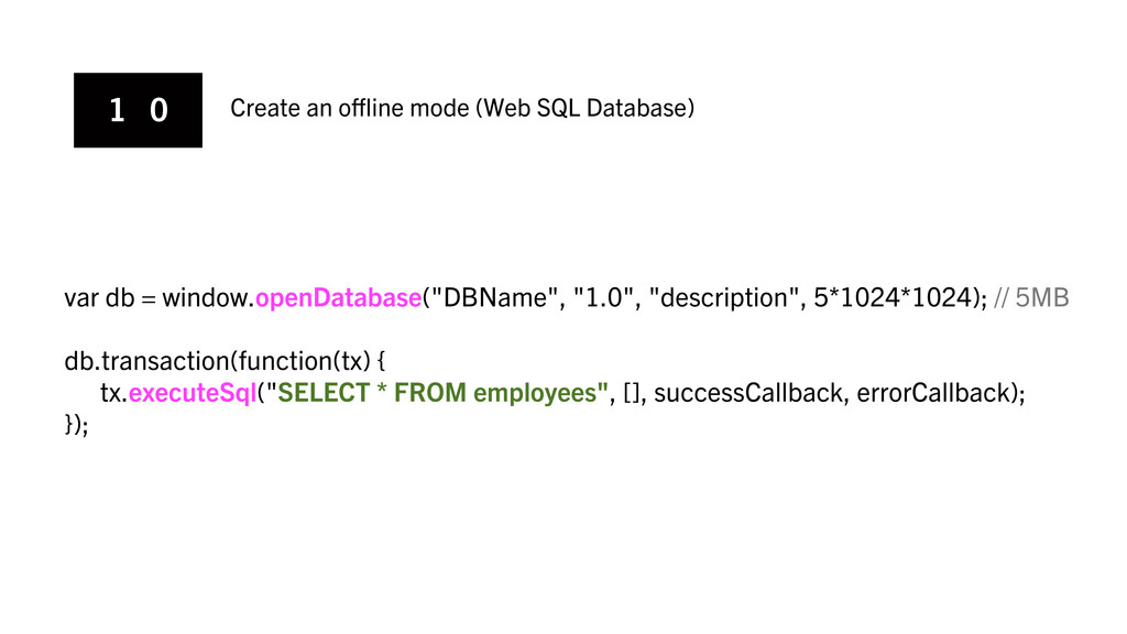 1 0 Create an offline mode (Web SQL Database) var...