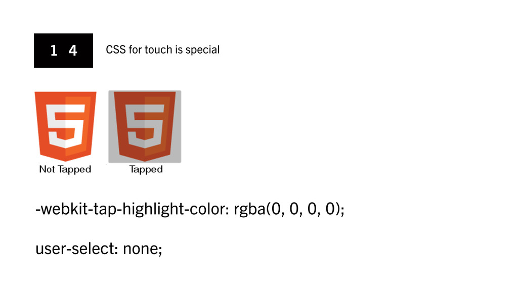 1 4 CSS for touch is special -webkit-tap-highli...