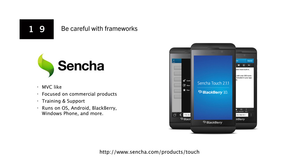 1 9 Be careful with frameworks http://www.sench...