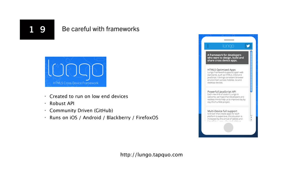 1 9 Be careful with frameworks http://lungo.tap...