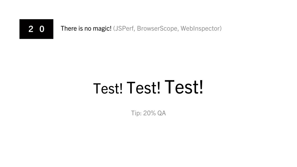 2 0 There is no magic! (JSPerf, BrowserScope, W...