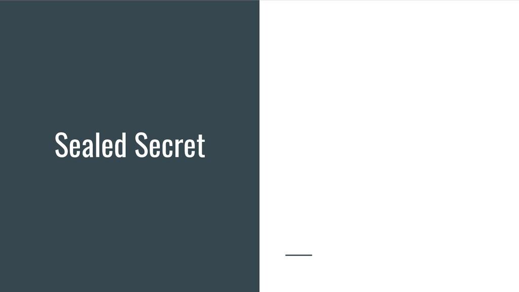 Sealed Secret