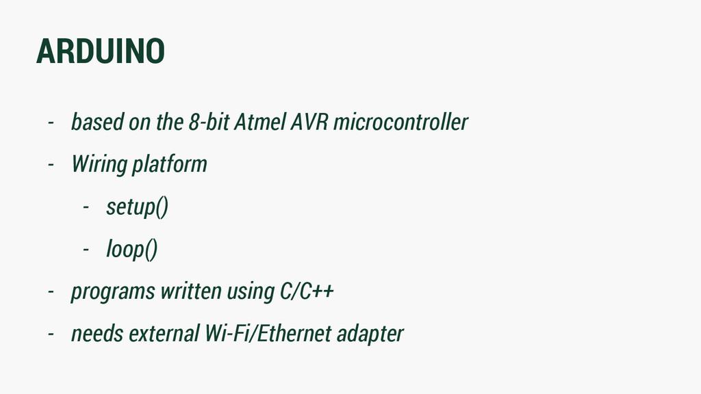 ARDUINO - based on the 8-bit Atmel AVR microcon...