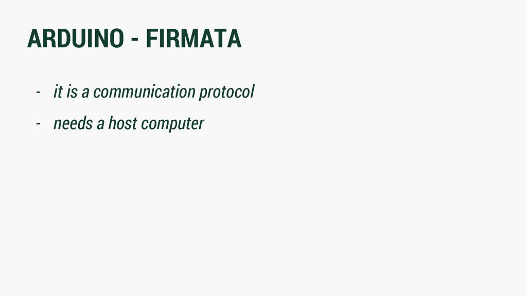 ARDUINO - FIRMATA - it is a communication proto...
