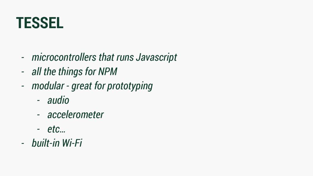 TESSEL - microcontrollers that runs Javascript ...