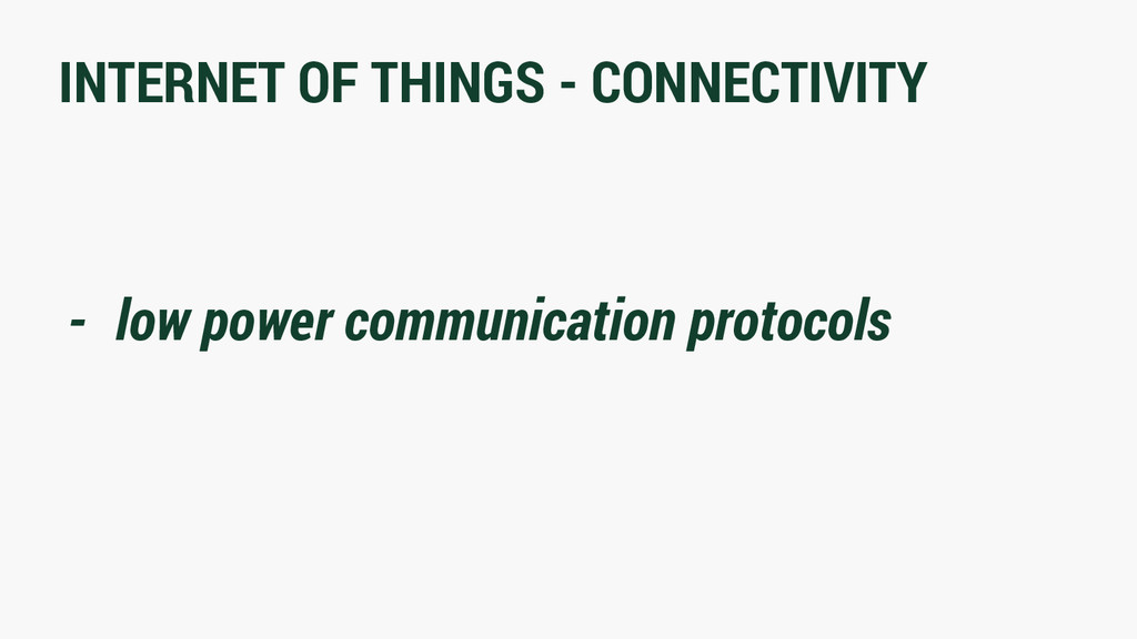 INTERNET OF THINGS - CONNECTIVITY - low power c...