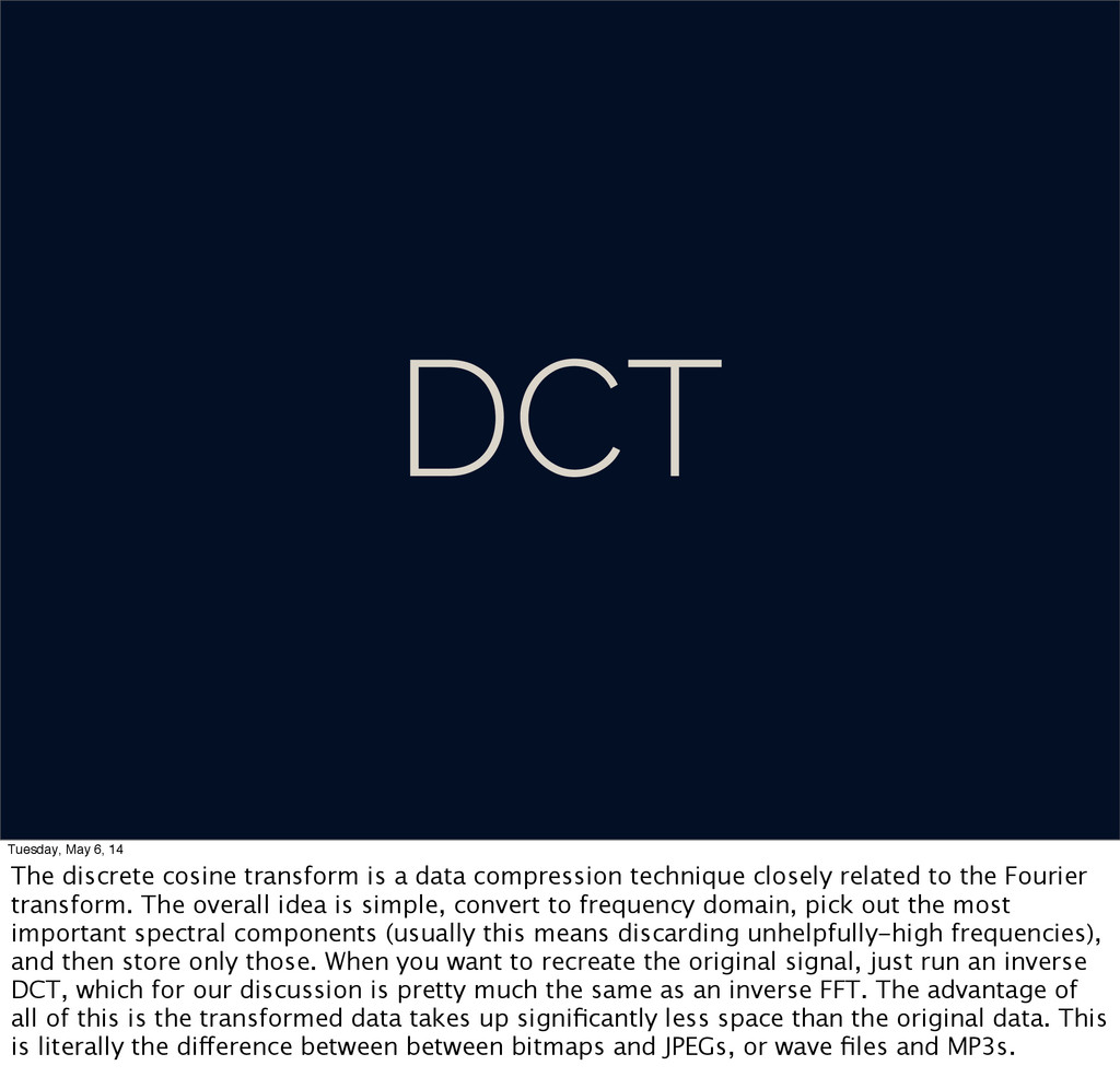 DCT Tuesday, May 6, 14 The discrete cosine tran...
