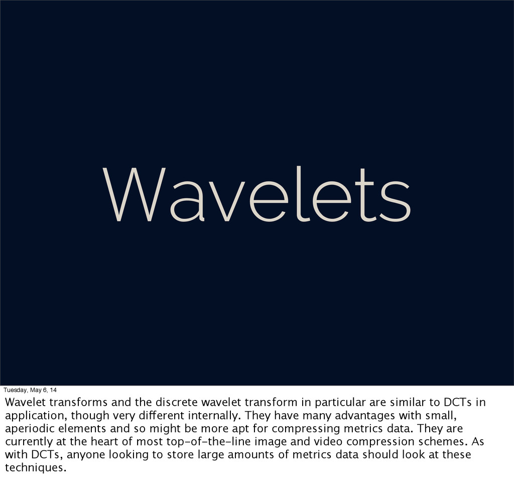 Wavelets Tuesday, May 6, 14 Wavelet transforms ...