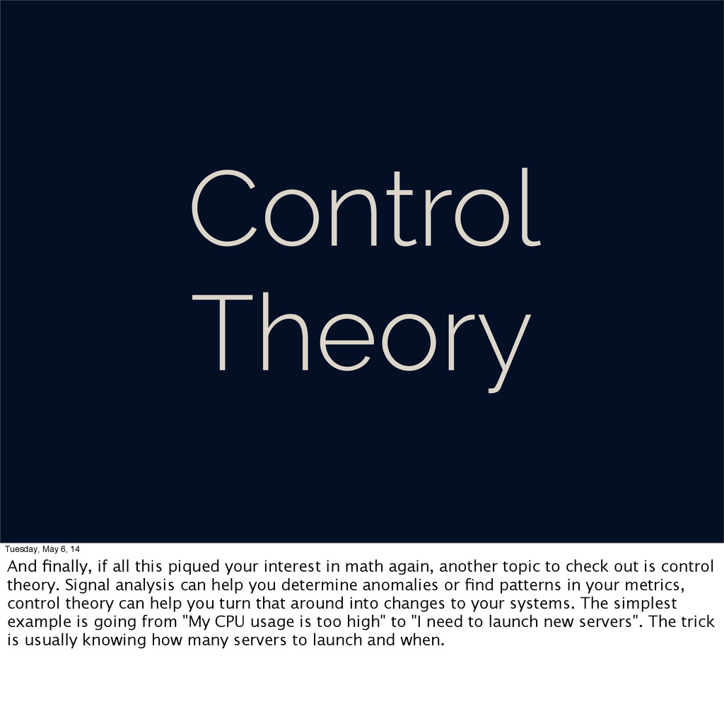 Control Theory Tuesday, May 6, 14 And finally, i...