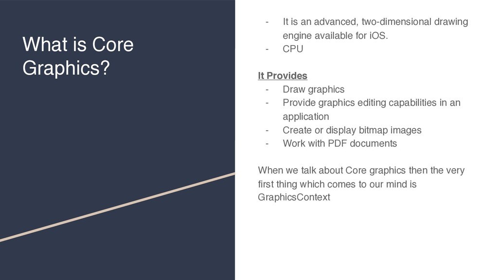 What is Core Graphics? - It is an advanced, two...