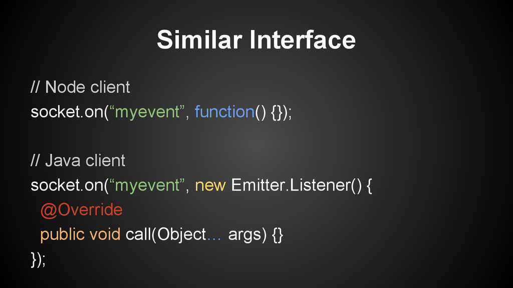 "Similar Interface // Node client socket.on(""mye..."