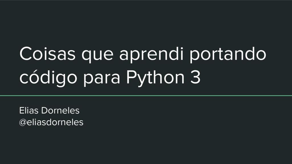 Coisas que aprendi portando código para Python ...