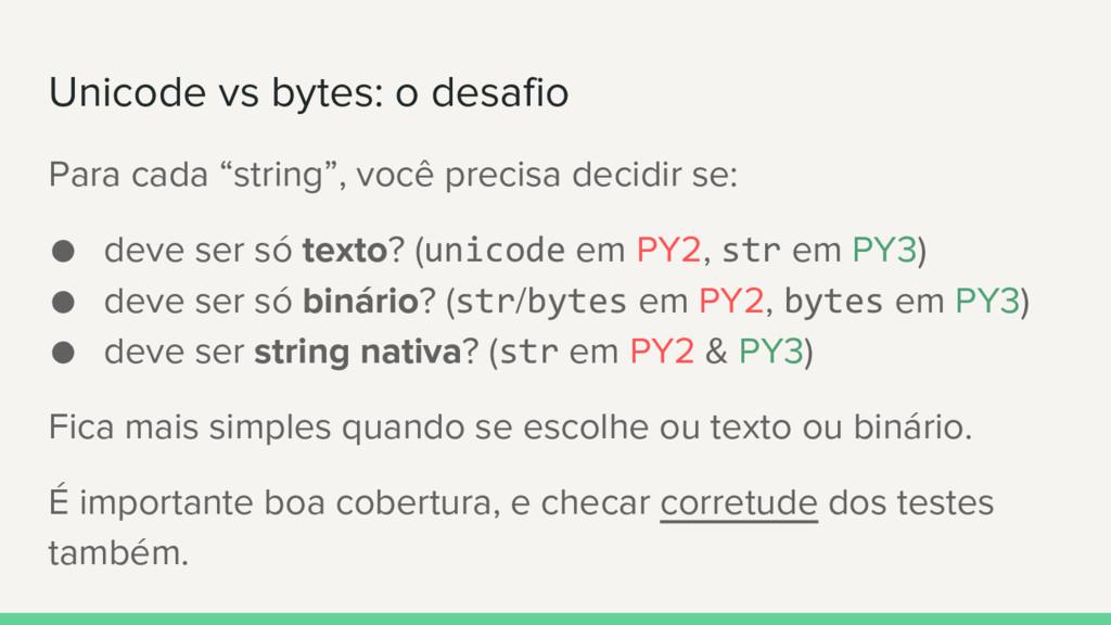 """Unicode vs bytes: o desafio Para cada """"string"""",..."""