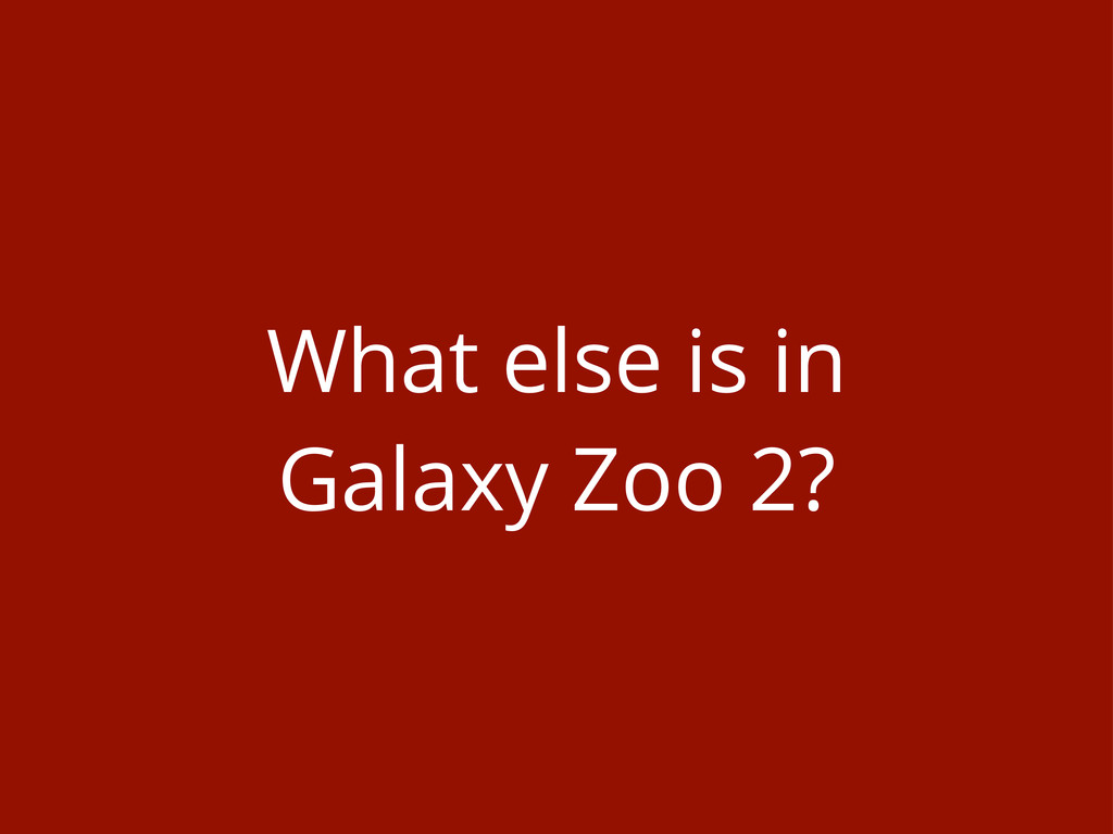 What else is in Galaxy Zoo 2?