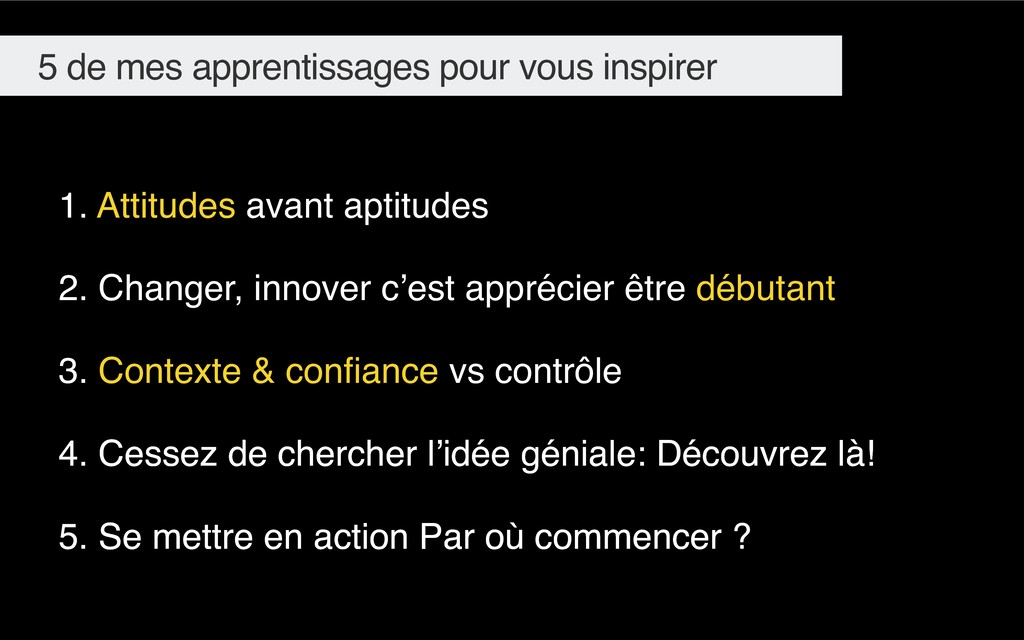 5 de mes apprentissages pour vous inspirer 1. A...