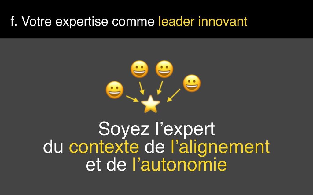 f. Votre expertise comme leader innovant Soyez ...