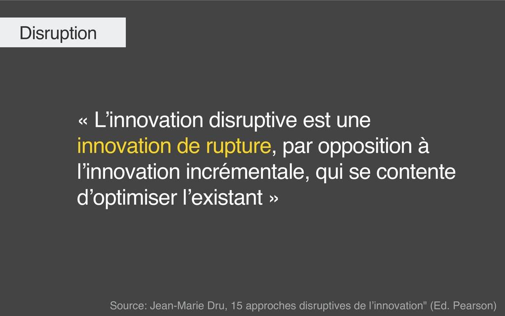 « L'innovation disruptive est une innovation de...