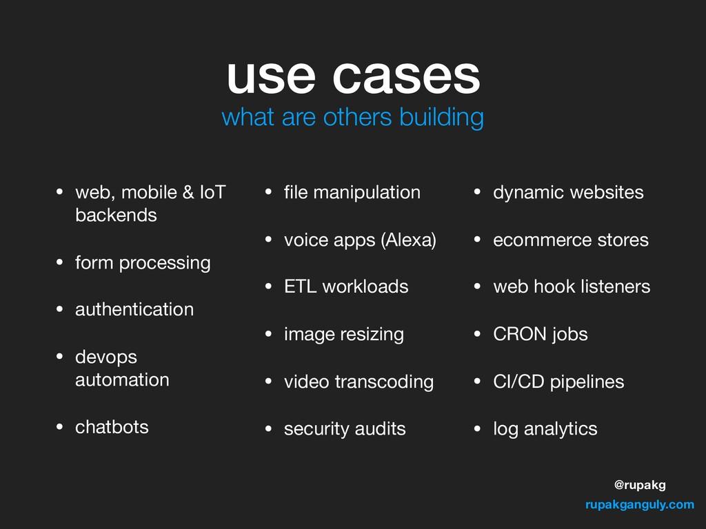@rupakg rupakganguly.com use cases • web, mobil...