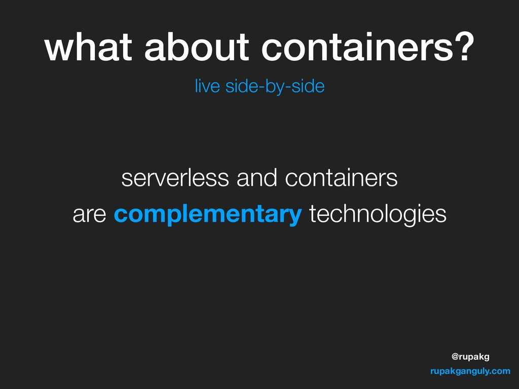 @rupakg rupakganguly.com serverless and contain...