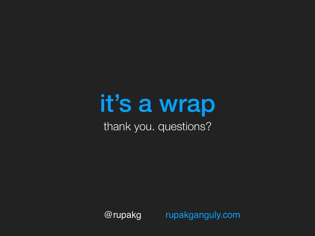 @rupakg rupakganguly.com it's a wrap thank you....