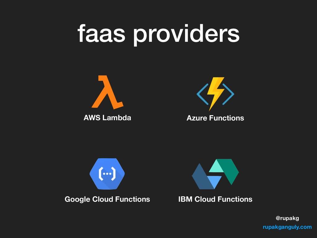 @rupakg rupakganguly.com faas providers AWS Lam...