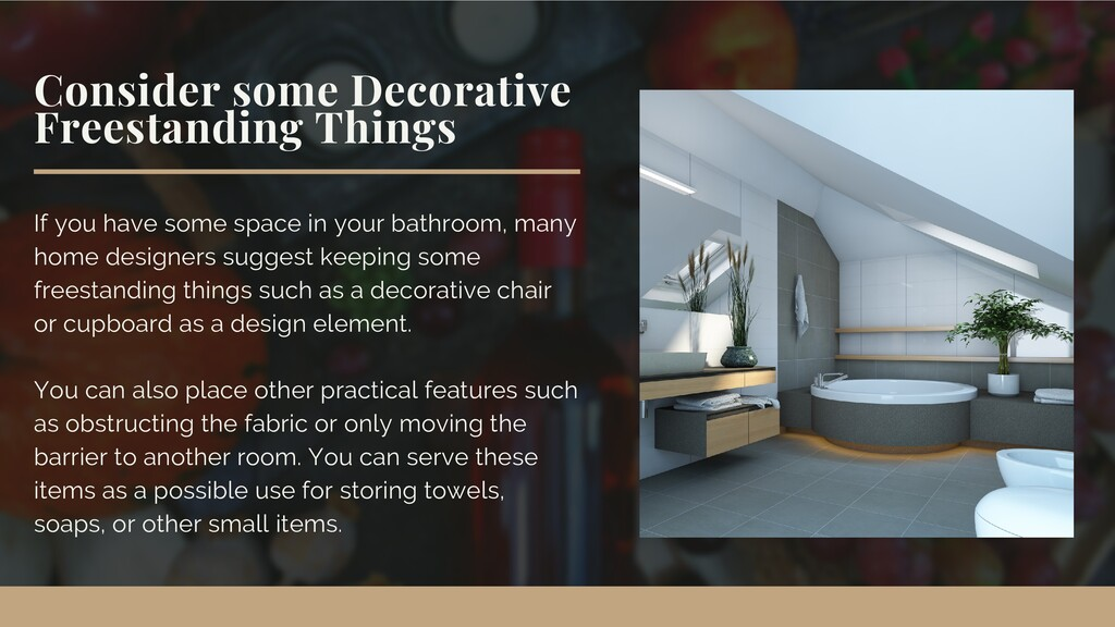 Consider some Decorative Freestanding Things If...