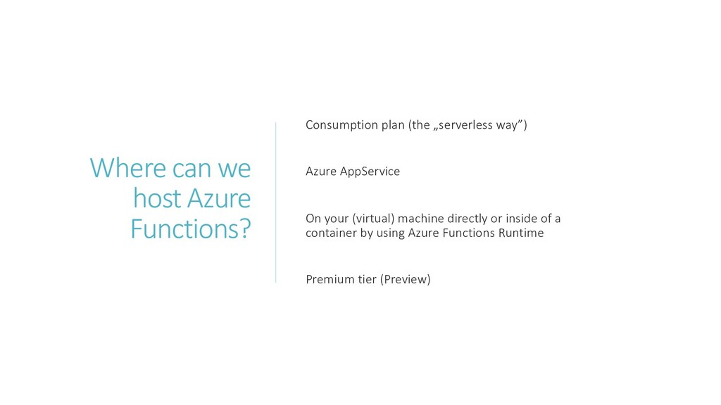 Where can we host Azure Functions? Consumption ...