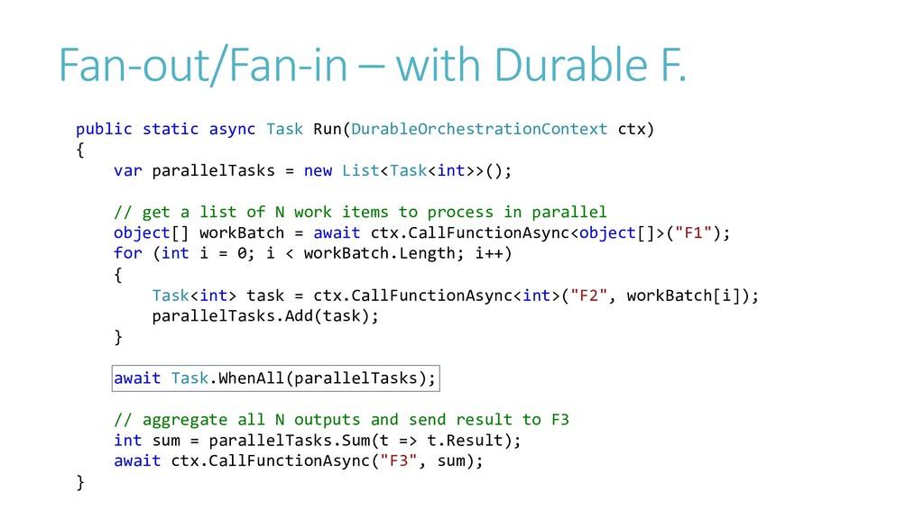 Fan-out/Fan-in – with Durable F. public static ...