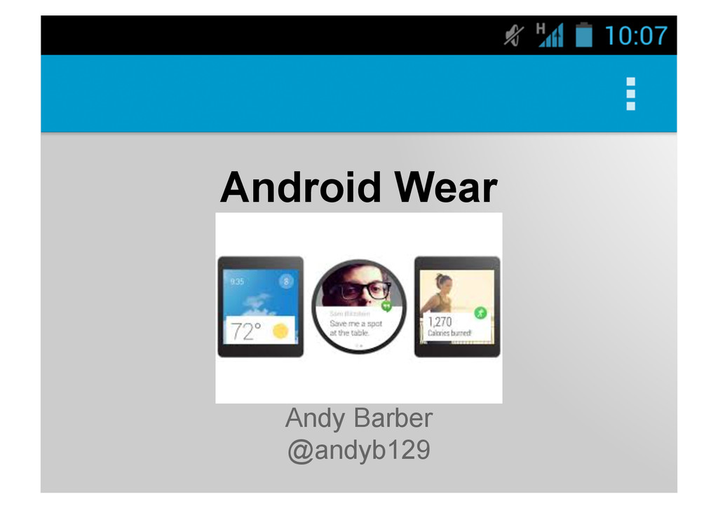 Android Wear Andy Barber @andyb129