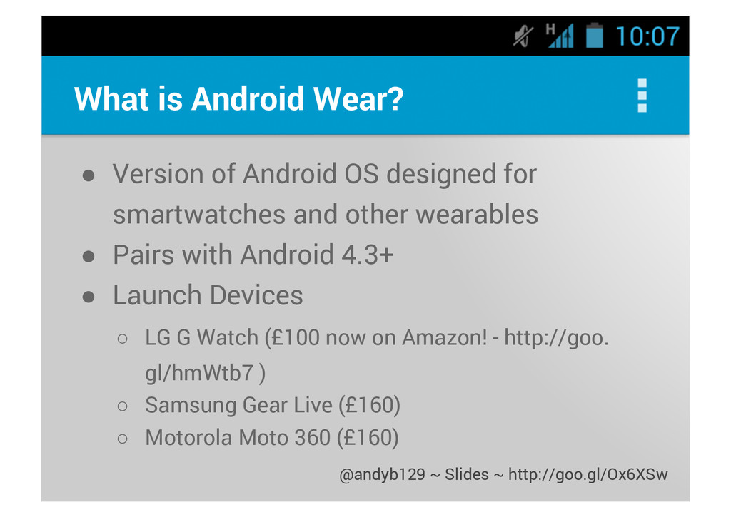 What is Android Wear? ● Version of Android OS d...