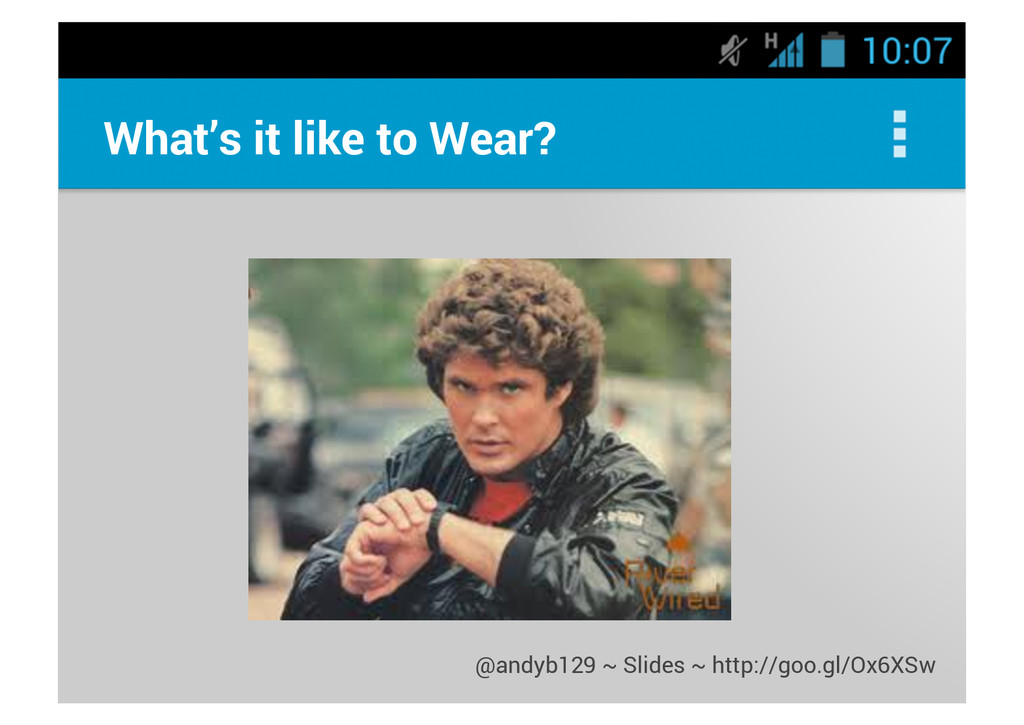 What's it like to Wear? @andyb129 ~ Slides ~ ht...