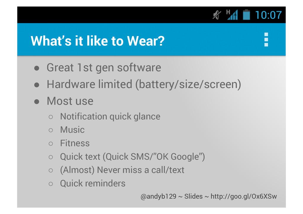 What's it like to Wear? ● Great 1st gen softwar...