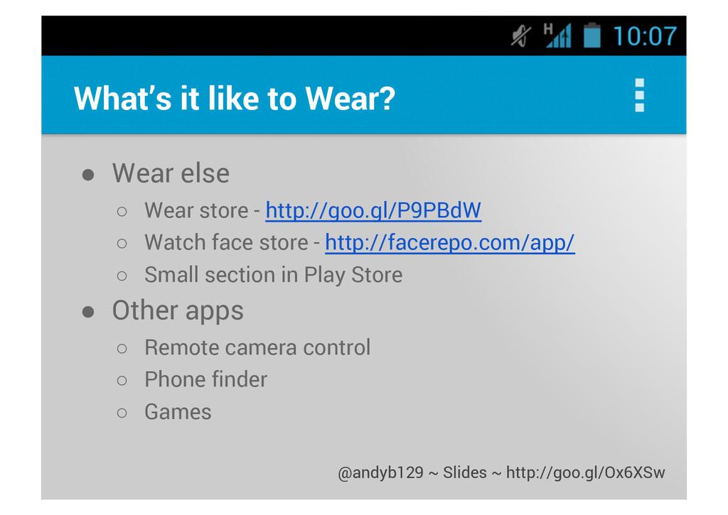 What's it like to Wear? ● Wear else ○ Wear stor...