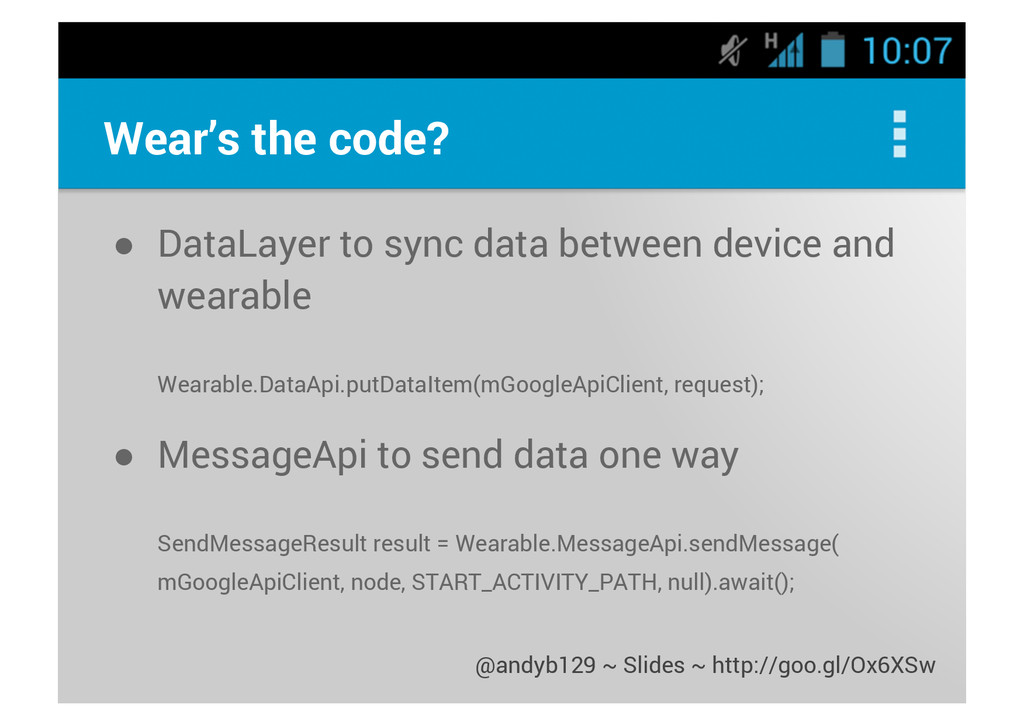 Wear's the code? ● DataLayer to sync data betwe...