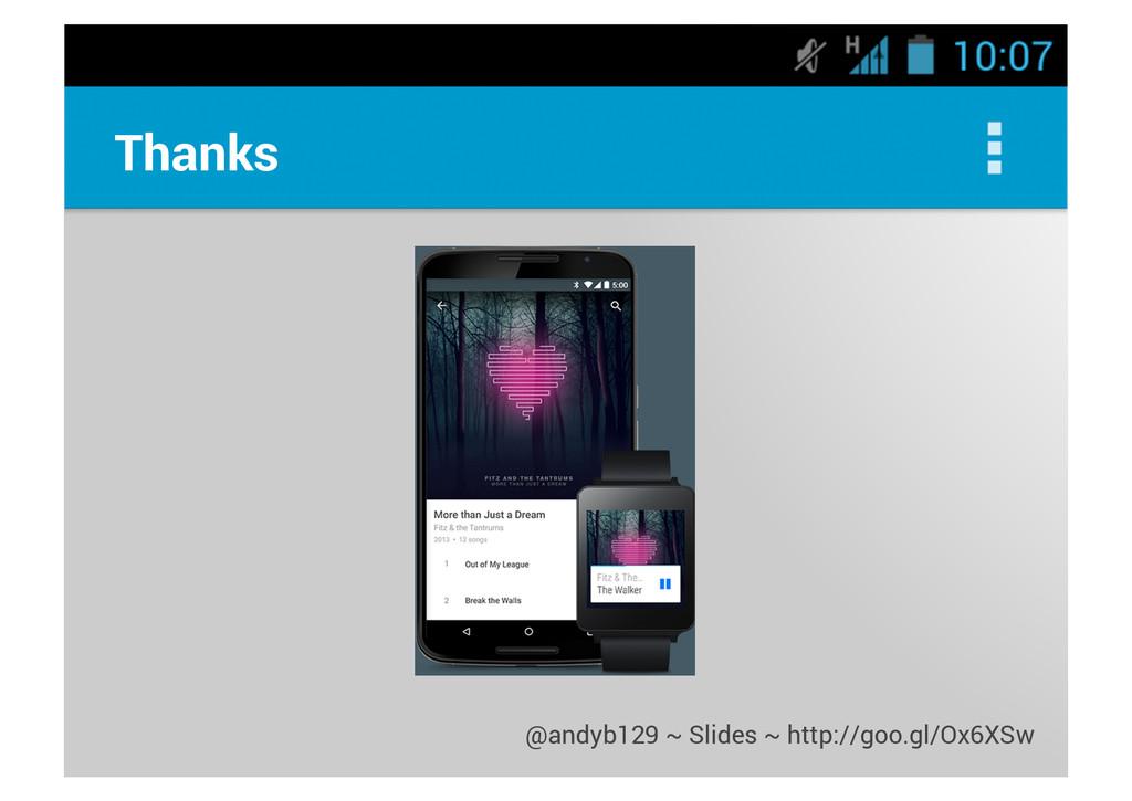 Thanks @andyb129 ~ Slides ~ http://goo.gl/Ox6XSw
