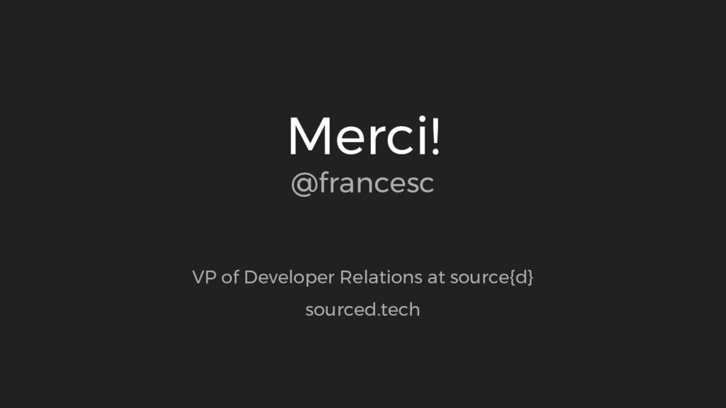 Merci! @francesc VP of Developer Relations at s...