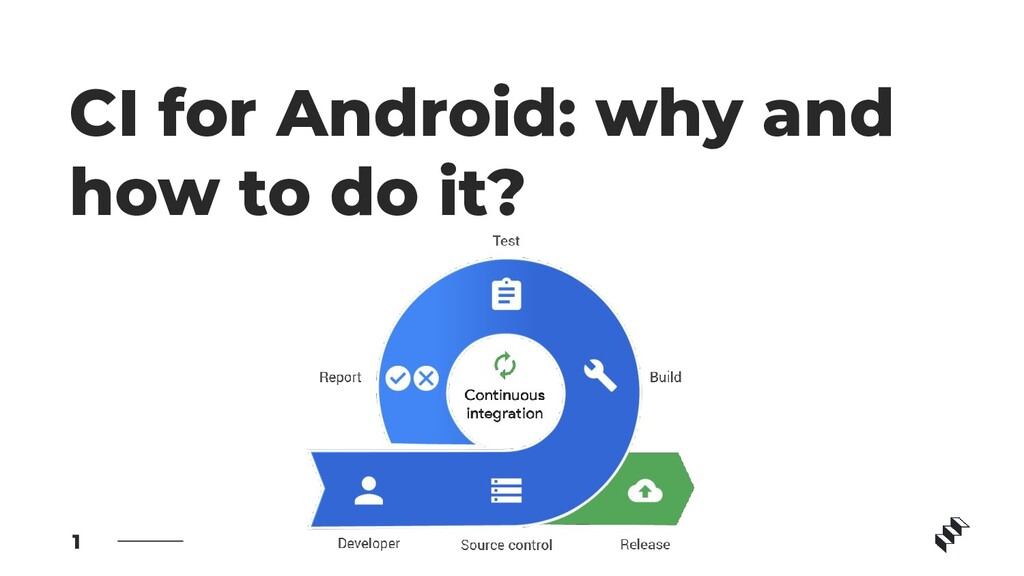 CI for Android: why and how to do it? 1