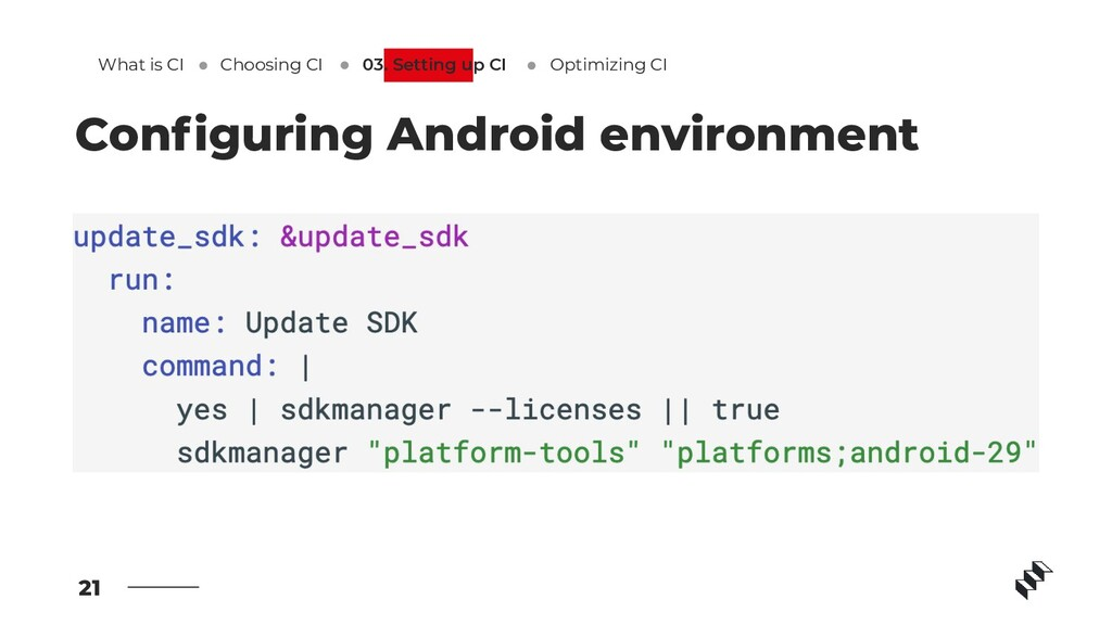 21 Configuring Android environment What is CI Op...