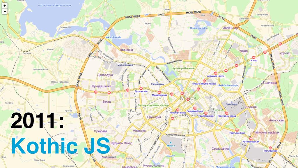Kothic JS 2011: