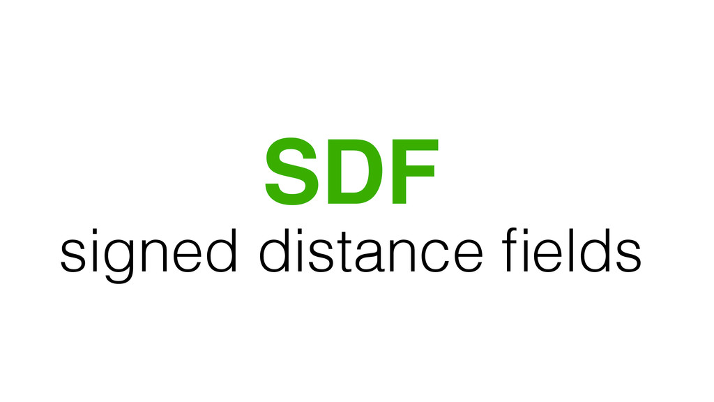 SDF signed distance fields
