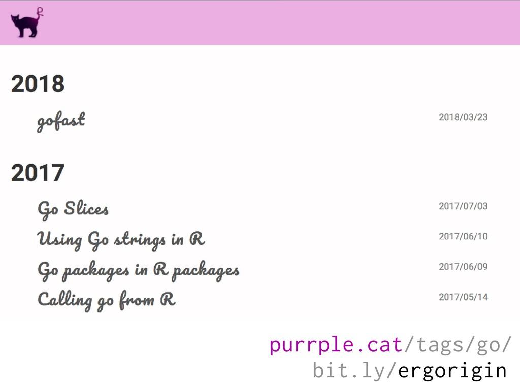 bit.ly/ergorigin purrple.cat/tags/go/