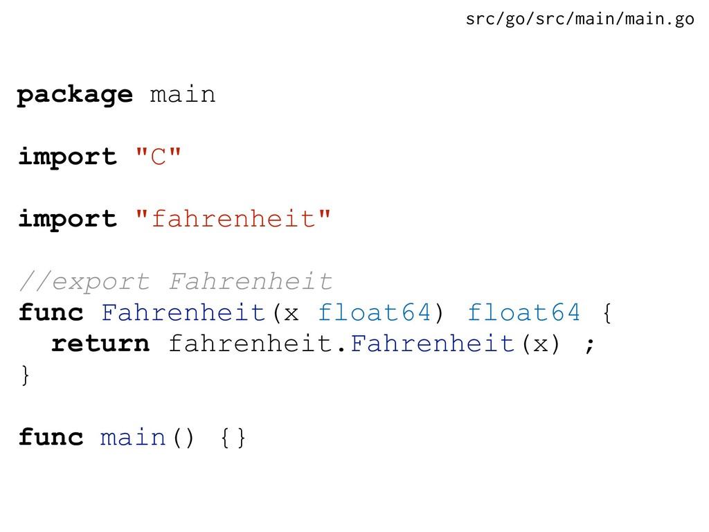 "package main import ""C"" import ""fahrenheit"" //e..."